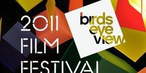 Preview: Bird's Eye View Film Festival 2011