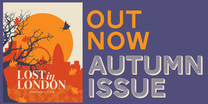 Lost In London: Autumn Issue Out Now