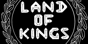 Festival Preview: Land Of Kings