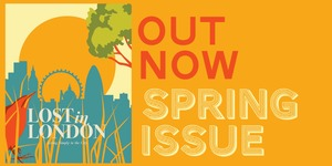 Spring Issue Of Lost In London Out Now