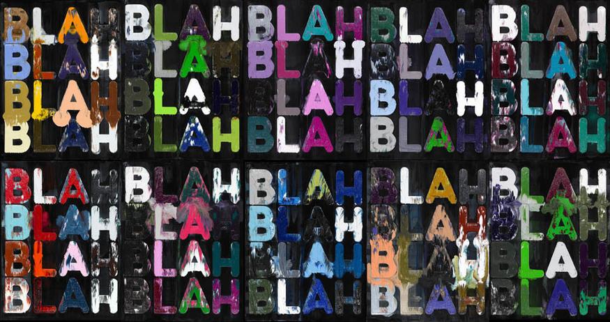 Mel Bochner Blah, Blah, Blah, 2011 Courtesy Two Palms, New York © Mel Bochner