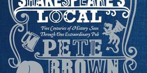 Book Review: Shakespeare's Local By Pete Brown
