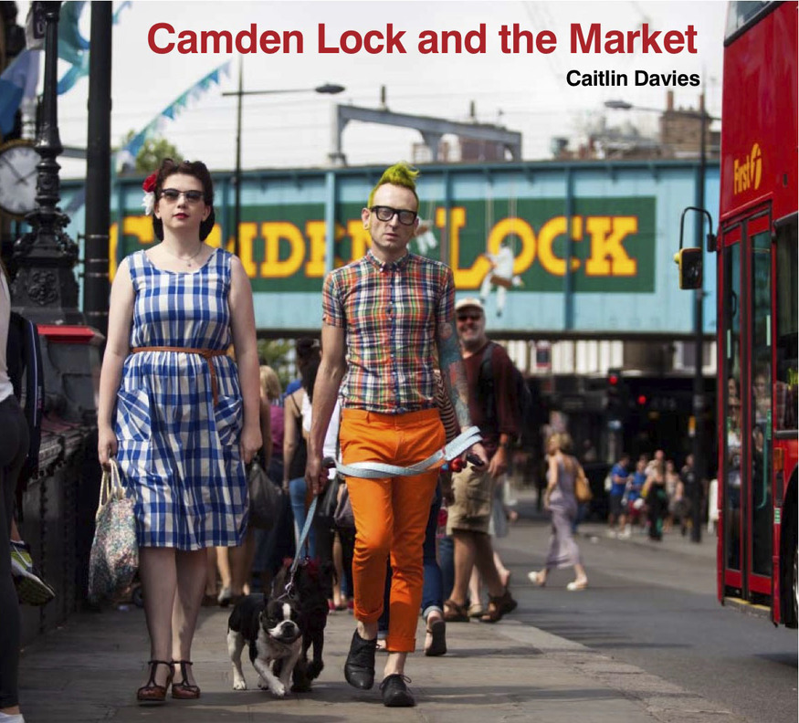 Camden, Covent Garden And Spitalfields Markets Celebrated In New Books