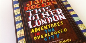 This Other London, By John Rogers