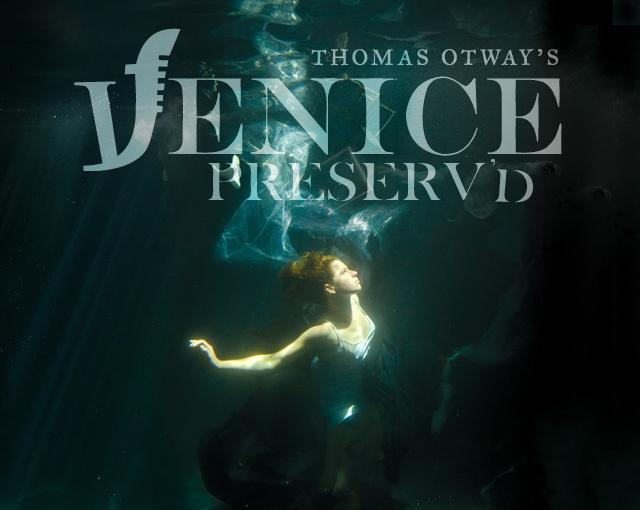Win Premium Tickets To Experience Venice Preserv'd
