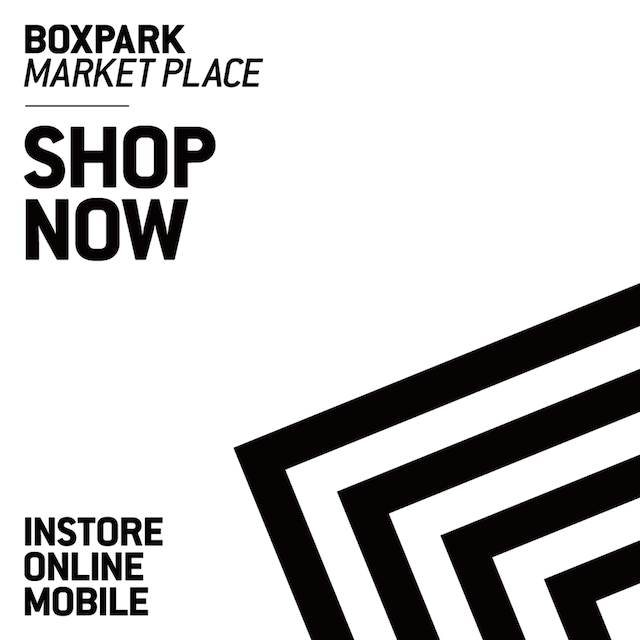 You Can Now Shop @BOXPARK Online