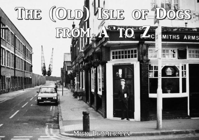 An Alphabetical History Of The Isle Of Dogs