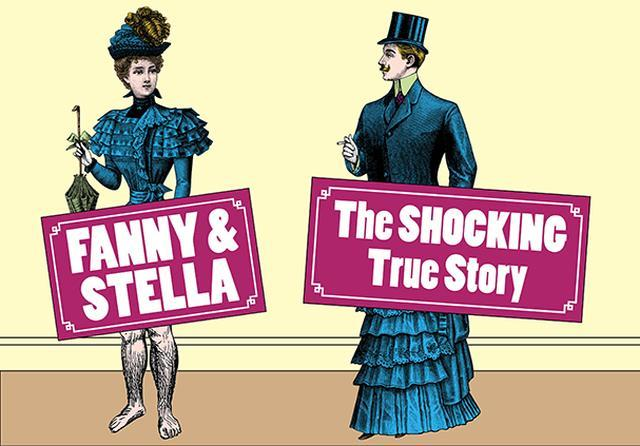 The True Tale Of Fanny And Stella Is No Drag