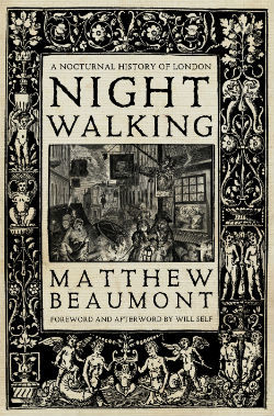 Book Now: Night Walking Talk With Matthew Beaumont At London Transport Museum