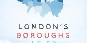 Uncover The History Of London's Boroughs With Tony Travers