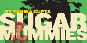 Sugar Mummies: Theatre Review
