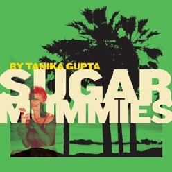 Sugar Mummies: Theatre Review