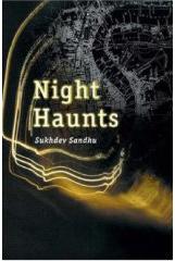 Night Haunts By Sukhdev Sandhu