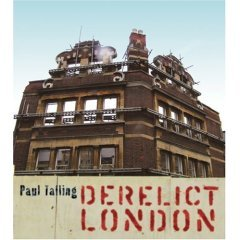 Book Review: Derelict London by Paul Talling