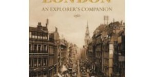 Historic London, An Explorer's Companion