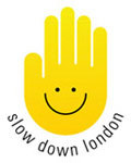 Slow Down London: Why?