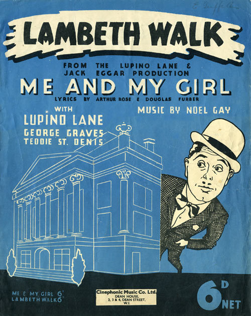 Lupino Lane's family lived in Leigham Court Road, Streatham. He danced the 'Lambeth Walk' with his Lambeth partner, Jean Capra, in 'Me and My Girl' at the Victoria Palace in 1938. This song sheet was published by Cinaphonic Music Co. Ltd in 1937.