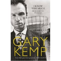 Book Review: I Know This Much, By Gary Kemp