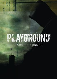 Book Review: Playground By Samuel Bonner