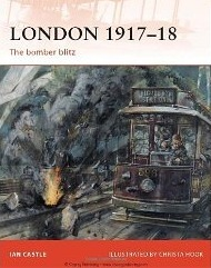 Book Review: London 1917-18 The Bomber Blitz By Ian Castle