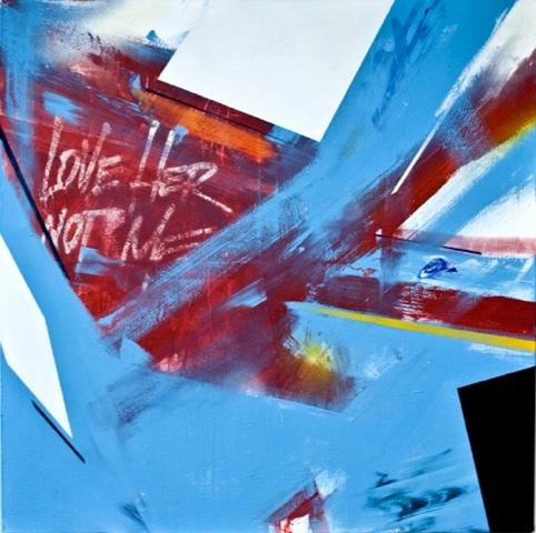 Love Her Not Me. Matt Emulsion & Spray Paint on Canvas. Remi.