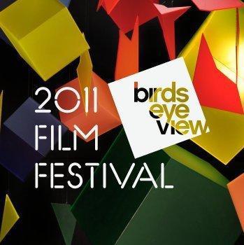 Preview: Bird's Eye View Film Festival 2011