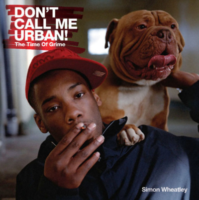 Book Review: Don't Call Me Urban! The Time Of Grime