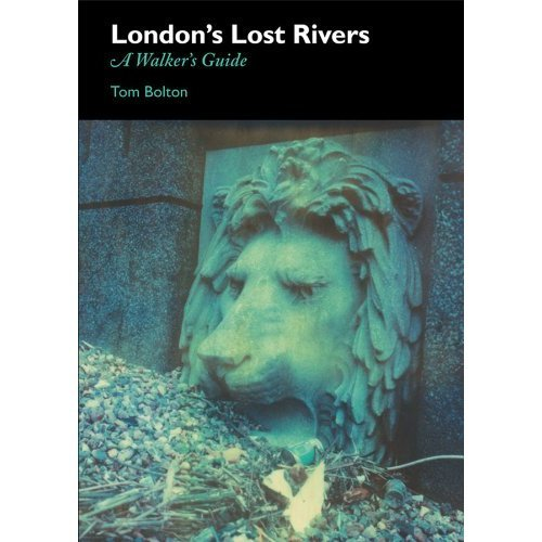 Book Review: London's Lost Rivers, A Walker's Guide