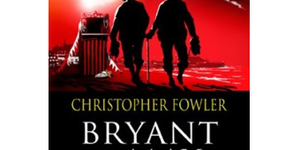 Book Review: Bryant & May And The Memory Of Blood By Christopher Fowler