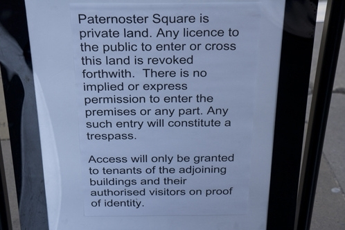 The notice denying entrance to the privately owned Paternoster Square / photo by paris.franz