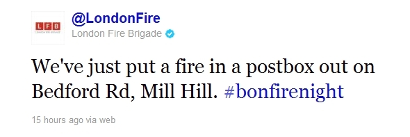 We've just put a fire in a postbox out on Bedford Rd, Mill Hill.