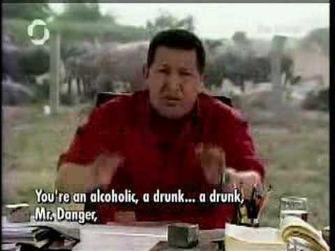 Hugo Chavez: You Are A Donkey Mr Danger
