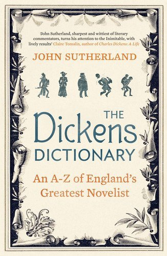 Book Review: The Dickens Dictionary By John Sutherland