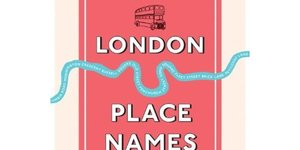 Review: The Book Of London Place Names By Caroline Taggart
