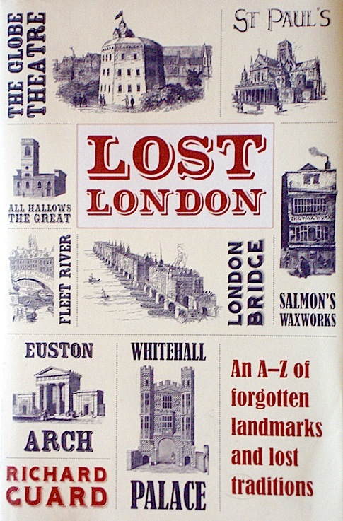 Book Review: Lost London By Richard Guard