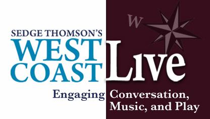 Preview: West Coast Live Radio Show