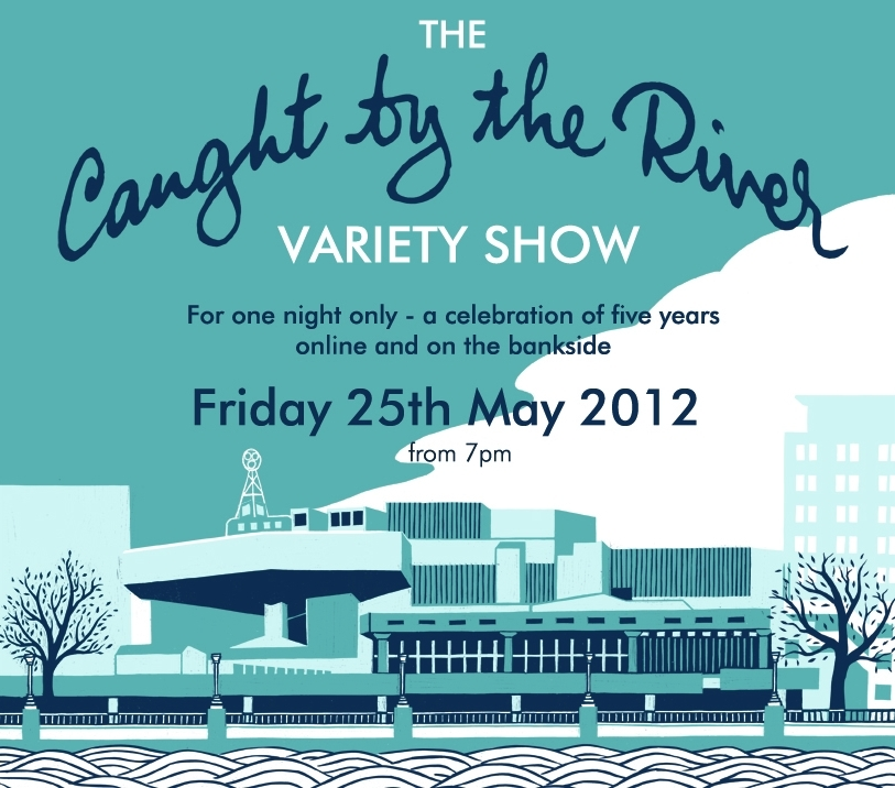 Preview: Caught By The River Variety Show @ Southbank Centre