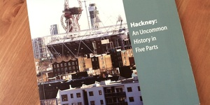 Book Review -- Hackney: An Uncommon History In Five Parts