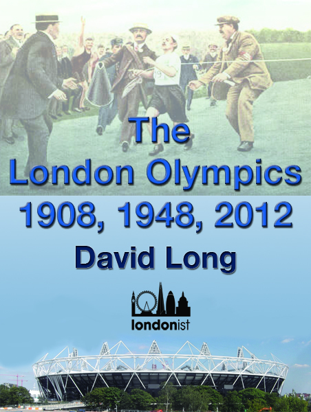 Londonist Ebook - The London Olympics: 1908, 1948, 2012