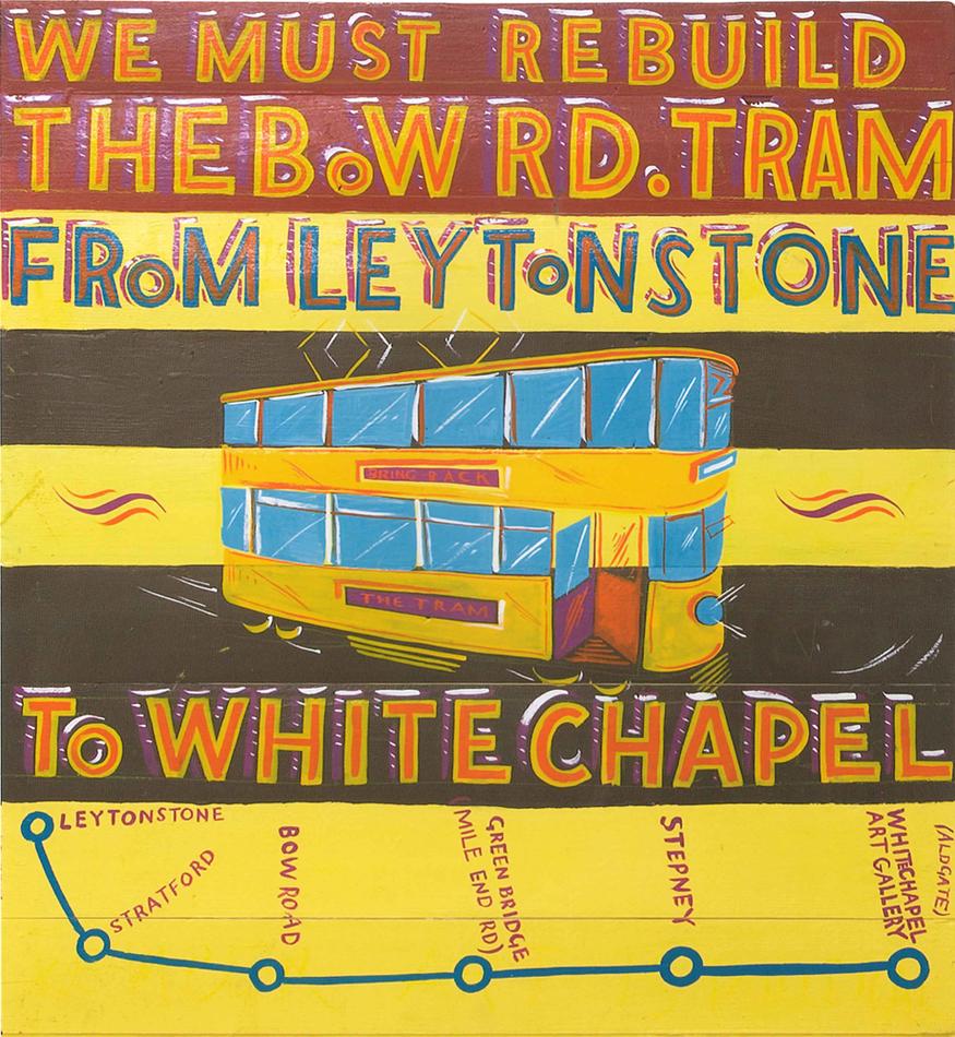 Bob & Roberta Smith, Rebuild the Bow Road tram. Courtesy Eleven Spitalfields.