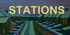 Book Review: Stations By Various Authors