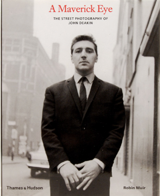 A Maverick Eye. The Street Photography of John Deakin, 2002. By Robin Muir. First edition, first printing (£60)