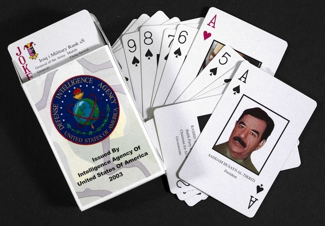Coalition commanders circulated packs of playing cards to the US-led forces invading Iraq in 2003 to enable troops to identify and capture prominent members of Saddam Hussein's regime. The cards served a practical purpose but also sent a message about the extent and quality of the Coalition's intelligence, and its willingness to seek out Iraqi leaders. The tactic was first used during the American Civil War (1861–65). Intelligence Agency of United States, Iraq War Playing Cards. 2003. Loan courtesy of David Welch.