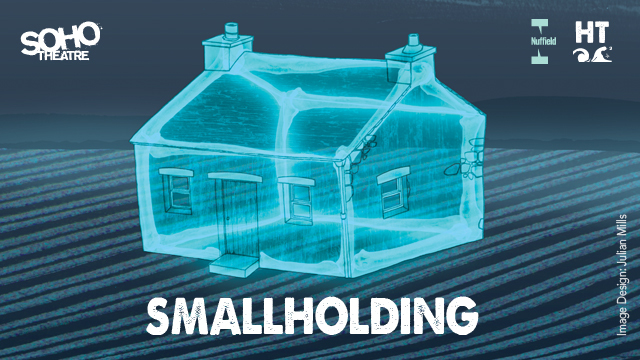 Win Tickets To See Smallholding At Soho Theatre
