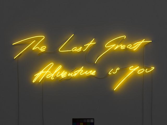 Tracey Emin The Last Great Adventure is you 2013. The title of the exhibition and in her signature style.