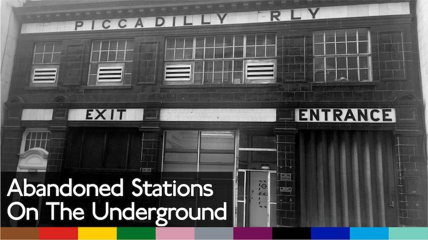 Video: How Many Of These Abandoned Tube Stations Have You Visited?