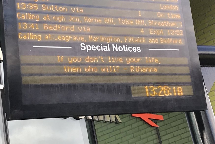 Rihanna And Taylor Quotes Appear On Train Departure Boards Londonist