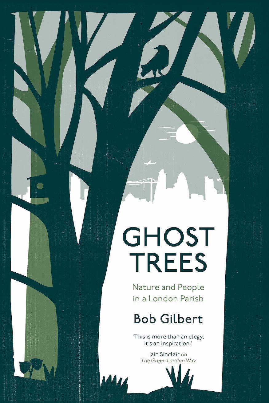 Ghost Trees: A Remarkable Book That'll Have You Looking At London Afresh