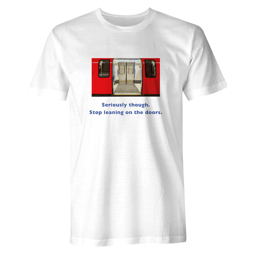 Fed Up With People Leaning On Tube Doors? You Need This T Shirt