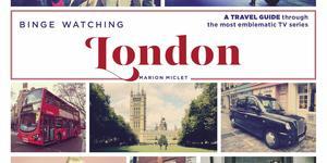 Binge Watching London: New Book Reveals Capital's TV Secrets